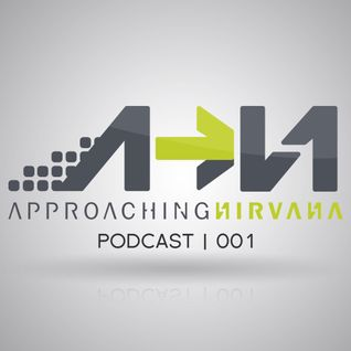 Approaching Nirvana Podcast 001