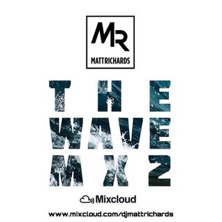 THE WAVE MX2 @DJMATTRICHARDS