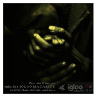 Mix for Igloo Magazine [www.igloomag.com] - Dennis Simms