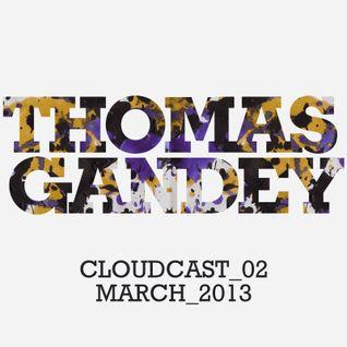 THOMAS GANDEY - MARCH 2013 - CLOUDCAST_02