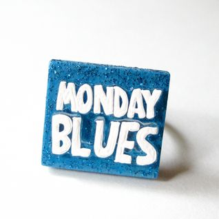 I`ll Remove Your Monday Blues.....