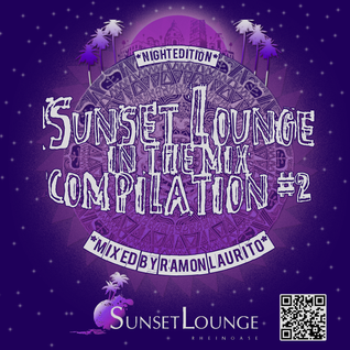 Sunset Lounge In The Mix Compilation #2 - Night Edition