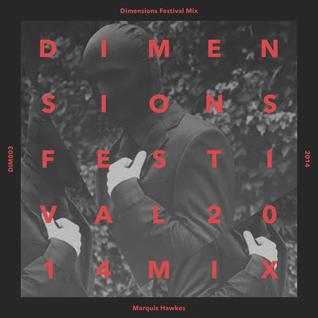 Marquis Hawkes: Dimensions Festival 2014 mix series #3