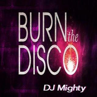 DJ Mighty - Burn The Disco