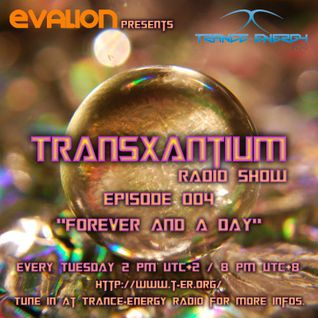 Evalion Presents TransXantium Episode 004 (Trance-Energy Radio)