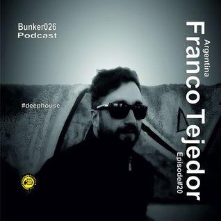 """Bunker026 Podcast present """"Franco Tejedor"""" Episode#20"""