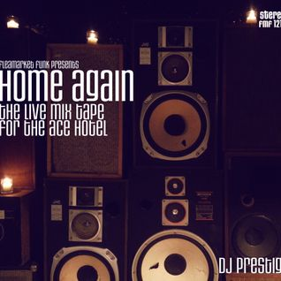 Home Again: A Live Mix For the Ace Hotel