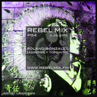Rebel Mix #154 ft Roland Gonzales - Mar28.2015