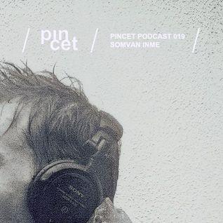 Pincet Podcast 019 - Somvan Inme