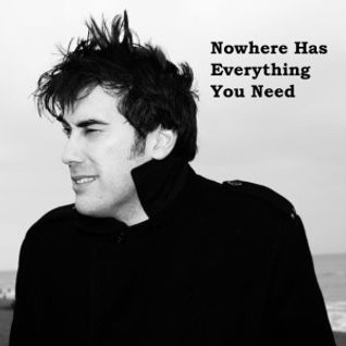 Nowhere Has Everything You Need    5