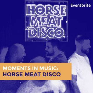 Moments in Music : Horse Meat Disco