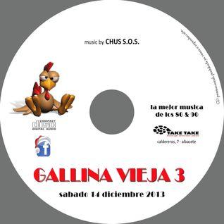 CHUS S.O.S - GALLINA VIEJA 3º EDICION
