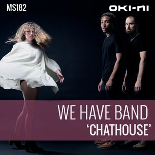 CHATHOUSE by We Have Band