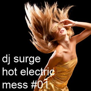Dj Surge - Hot Electric Mess 01