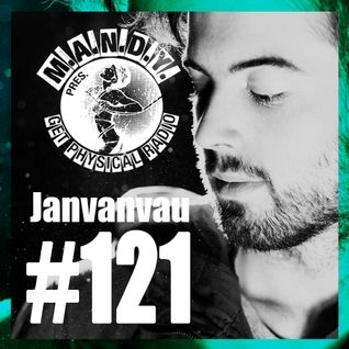 M.A.N.D.Y. Presents Get Physical Radio #121 mixed by Janvanvau