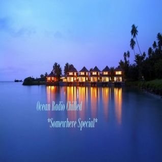 "Ocean Radio ""Somewhere Special"" 2nd Hour Mix (11-2-13)"