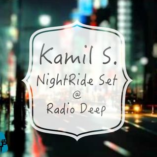 Kamil S. - NightRide Podcast @ Radio Deep (19.03.2014)