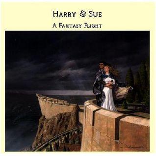 Harry & Sue:  A Fantasy Flight - Part 1