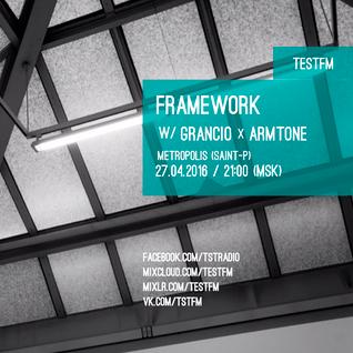 Framework w/ Grancio x Armtone – 27/04/2016