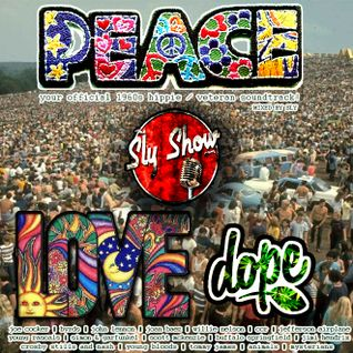 (Peace Love Dope: Mixed By Sly) 60s, Hippie, 1960s, Oldies, Joe Cocker, Edwin [TheSlyShow.com