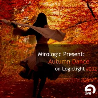 Mirologic Present: Autumn Dance on Logiclight #032