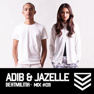 Beatmilitia Mix #011 - Adib & Jazelle