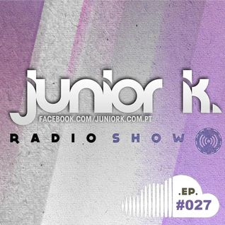 JUNIOR K. RADIO SHOW Ep.#027