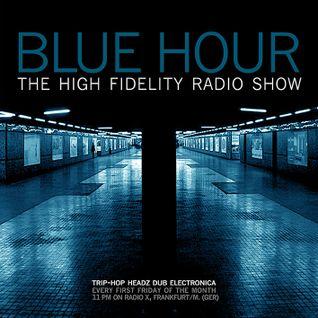 BLUE HOUR #34 - High Fidelity Radio Show, 04.07.2014