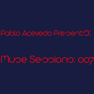 Pablo Acevedo Pres. : Muse Sessions 007