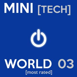 Mini [tech] World – 03  [most rated]