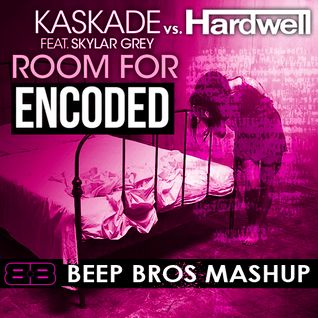 Kaskade ft. Skylar Grey, Gregori Klosman vs. Hardwell - Room For Encoded (Beep Bros Mashup)