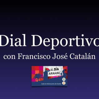 Dial Deportivo con Francisco José Catalán, del viernes 17 de junio del 2016.