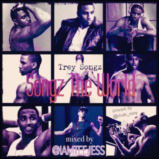 Trey Songz - Songz The World @IAMTEEJESS