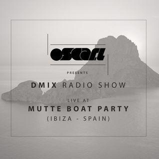 Oscar L Presents :: DMix Radioshow July 2015 - Live MUTTE Boat Party, Ibiza