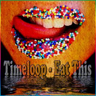 Timeloop - Eat This