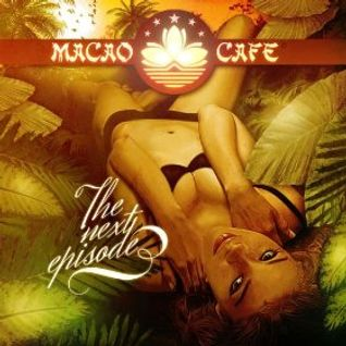 * Macao Café, Ibiza - The Next Episode *