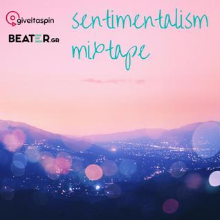 >> Sentimentalism tape << @BeaterGR