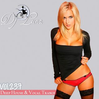 PROGRESSIVE  HOUSE - DJ LUNA - VOL.237