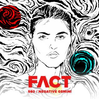FACT mix 580: Negative Gemini