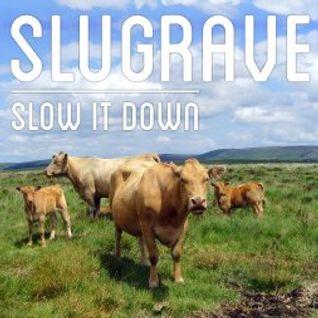 Slugrave 05/07/15