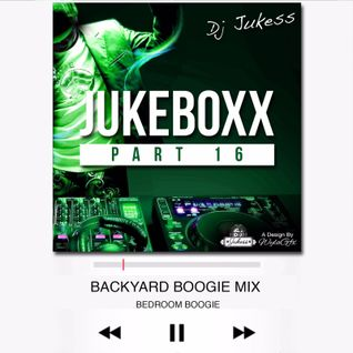 @DJ_Jukess - Jukeboxx Pt.16: Backyard Boogie Mix