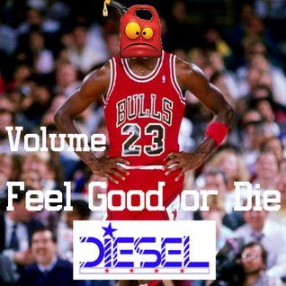 Feel Good or Die (F.G.O.D) Volume 23