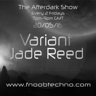 The Afterdark Show ft. Variant 20.05.16 @8pm