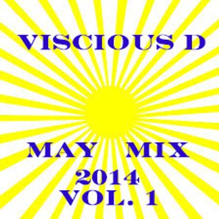 Viscious D - May Mix 2014 Vol. 1