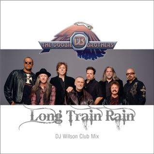 Doobie Brothers - Long Train Running (DJ Wilson Club Mix)