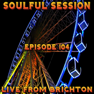 Soulful Session, Zero Radio 16.1.16 (Episode 104) LIVE From Brighton with DJ Chris Philps