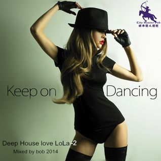 2014 Deep House love LoLa-2 mixed by BOB 2014-03-04