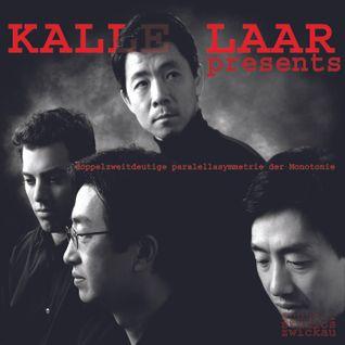 MR. LAZ presents KALLE LAAR - Doppelzweitdeutige Paralellasymetrie der Monotonie [Studio Mix]