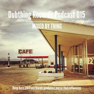 Dubthing Records Podcast 015 mixed by Thing