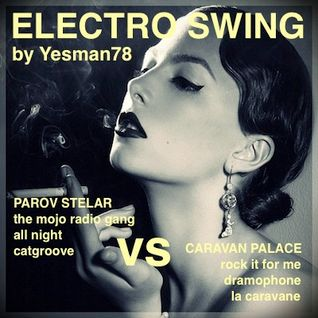 PAROV STELAR VS CARAVAN PALACE (the mojo radio gang,all night,catgroove,rock it for me,dramophone..)